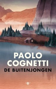 De buitenjongen van Paolo Cognetti